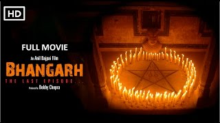 Full Movie   Bhangarh: The Last Episode   Indian-Bollywood-Hindi Horror Film 2017