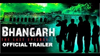 Bhangarh: The Last Episode | Official Trailer | New Upcoming Indian Horror Films 2017