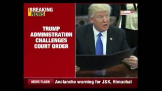 Trump Administration Challenges Court Order After Judge Revoked Travel Ban