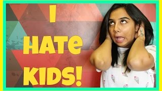 Why I Hate Kids | MostlySane | Funny Videos