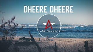 Dheere Dheere (Bootleg Mix) - Armaan Malik ft. DJ Kiran Kamath   Audio Version