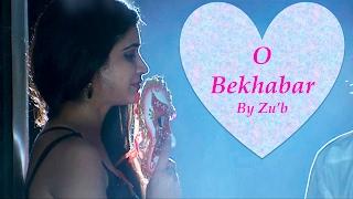 O Bekhabar   Super Hit Love Song 2017   Bhangarh: The Last Episode      Indian-Hindi   Zu'b