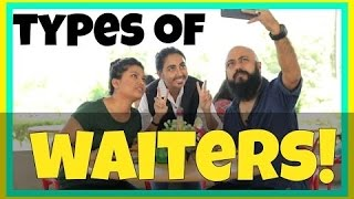 Types Of Waiters | MostlySane | Funny Videos 2016