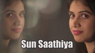 Sun Saathiya | ABCD 2 | Shivangi Bhayana Feat. Rahul Mishra | Cover