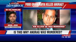 Did Food Grain Mafia Kill Anurag Tewari?