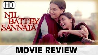 Nil Battey Sannata   Full Movie   Swara Bhaskar   Review