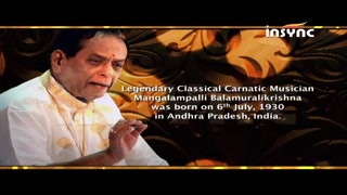 Insync wishes Dr. M. Balamuralikrishna on his birthday
