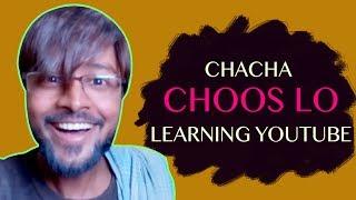 COMEDY - Chacha Choos Lo - Learning Youtube   NS ki Duniya  