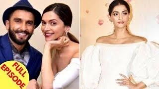Deepika Expresses Her Love For Ranveer | Sonam Kapoor Breaks Her Silence On Her Wedding & More