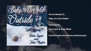 Baby It's Cold Outside | Tarra Layne & Jesse Mader