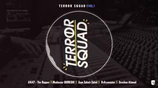 Terror Squad-Ak47 The Rapper, Mudassar Qureshi, Zayn Zuhair Zahid, DrAssenator & Zeeshan Ahmed