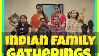 Indian Family Gatherings | MostlySane | Funny Videos