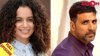 Kangana Speaks Up Against Bullies In Bollywood | Akshay Kumar Becomes Highest Earning Star & More