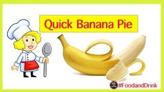 How to make Banana Pie