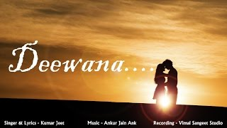 New Love Song Deewana By Ankur Jain Ank