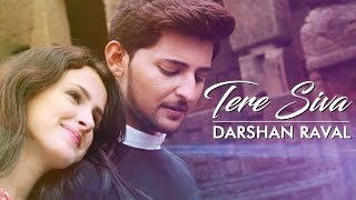 Tere Siva - Darshan Raval | Official Music Video 2016