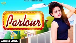 Parlour : New Punjabi Song 2021 : Punjab Records : Punjabi Song : Latest Punjabi Songs