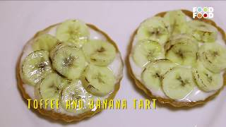Toffee and Banana Tart | Great Chefs Great Recipes | Chef Anurag Bhartwal | FoodFood