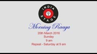 India Stage Morning Raga