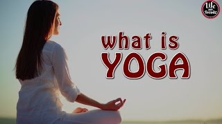 What is Yoga | Benefits of Yoga