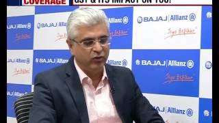 Tarun Chugh, MD & CEO Bajaj Allianz Life Insurance On GST Rollout