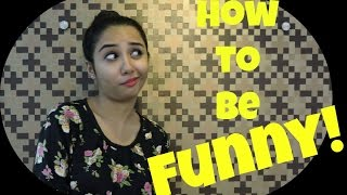 How to Be Funny | Latest Funny Videos | MostlySane