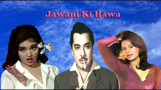 Jawani Ki Hawa | Superhit Old Hindi Movie | Pradeep Kumar, Vijayntimala