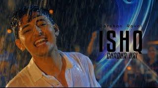 Ishq Chadha Hai   Darshan Raval   Official Video
