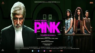 PINK | Full Movie Review | Amitabh Bachchan, Tapsee Pannu