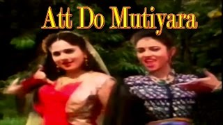 Att Do Mutiyara ||  Superhit Punjabi Song ||  Singh Soormey