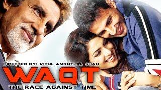 Bollywood Full Movie - Waqt (2005) Hindi Full Movies 2016 - Akshay Kumar, Priyanka, Amitabh Bacchan