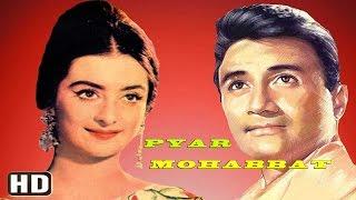 Pyar Mohabbat   Superhit Bollywood Movies   Dev Anand, Saira Banu