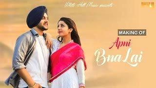 Making of Apni Bna Lai | Mehtab Virk Feat. Sonia Maan | White Hill Music