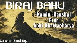 Biraj Bahu (1954) ll Full Hindi Movie ll Kamini Kaushal, Abhi Bhattacharya , Pran ll Classical Movie