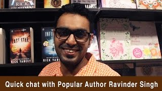 Quick chat with Popular author Ravinder Singh