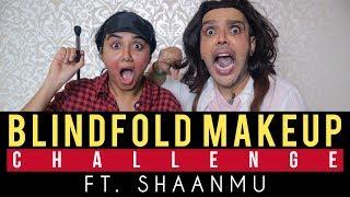 Blindfolded Makeup Challenge Ft Shaanmu   Mostly Sane