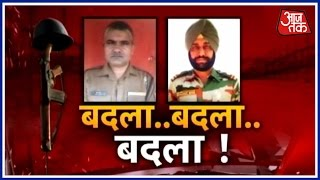 Halla Bol: India Seeks Revenge For Martyrs Paramjeet Singh And Prem Sagar