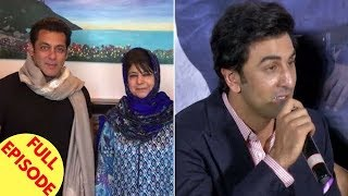 Salman Meets J&K CM Mehbooba Mufti | Ranbir's Hilarious Reaction On Casting Couch Experience & More