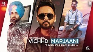 Vichhdi Marjaani || Jordan Sandhu Feat. Bunty Bains & Desi crew || Parmish Verma (Video Coming Soon)