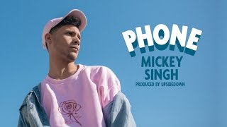 Mickey Singh - PHONE (Official Music Video)
