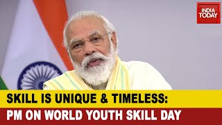 Skill Is Unique Timeless It Makes You Different From Others: PM Modi World Youth Skills Day