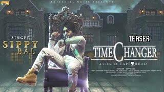Time Changer (Teaser) | Sippy Bal | White Hill Music | Releasing on 26th March