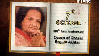 Insync remembers Queen of Ghazals Begum Akhtar on her 100th Birth Anniversary...