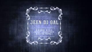 Jeen Di Gal   Prabh Gill Feat. Raxstar   Music The PropheC [Promo]