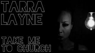 "Tarra Layne x Hozier - ""Take Me to Church"""