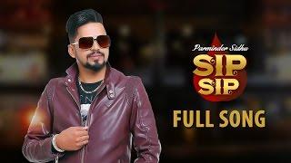 Sip Sip (Full Song) | Parminder Sidhu | Latest Punjabi Songs | White Hill Music
