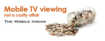 Mobile Tv Viwing not a Costly Affair