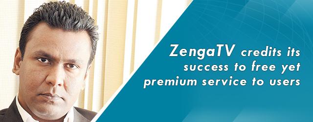 ZengaTV credits its success to free yet premium service to users